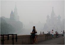 Прощание с Москвой.. / Вчерашний вечер - 4 августа. Москва в дымовой завесе.